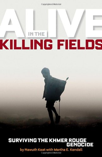 Alive in the Killing Fields Surviving the Khmer Rouge Genocide  2009 edition cover