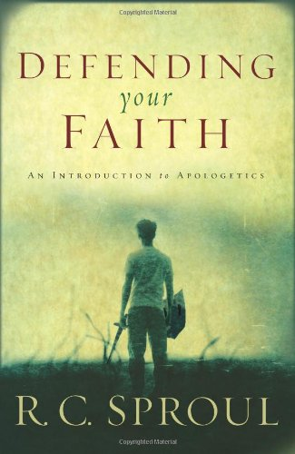 Defending Your Faith An Introduction to Apologetics  2009 edition cover