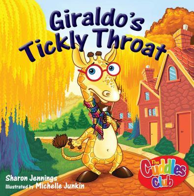 Giraldo's Tickly Throat   2011 9781554552153 Front Cover