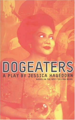Dogeaters A Play by Jessica Hagedorn  2003 edition cover