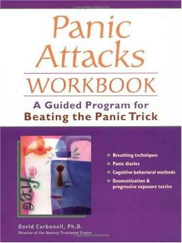 Panic Attacks Workbook A Guided Program for Beating the Panic Trick  2004 edition cover