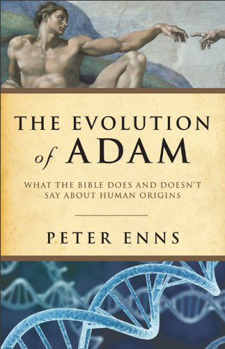 Evolution of Adam What the Bible Does and Doesn't Say about Human Origins  2012 edition cover