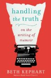 Handling the Truth On the Writing of Memoir  2013 edition cover
