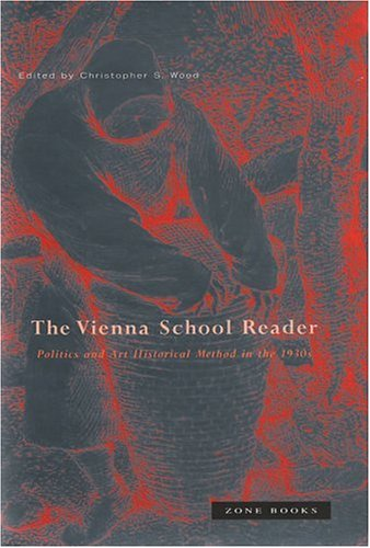 Vienna School Reader Politics and Art Historical Method in the 1930s  2000 edition cover