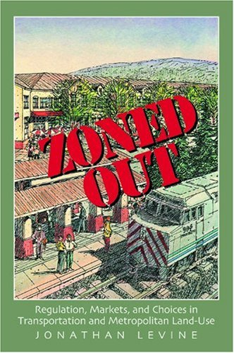 Zoned Out Regulation, Markets, and Choices in Transportation and Metropolitan Land-Use  2005 edition cover