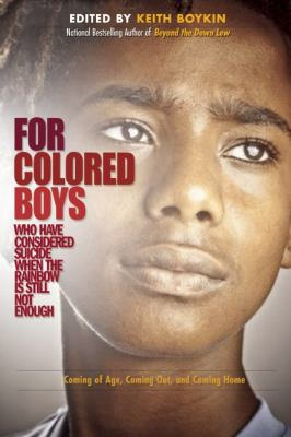 For Colored Boys Who Have Considered Suicide When the Rainbow Is Still Not Enough Coming of Age, Coming Out, and Coming Home N/A edition cover