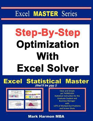 Step-by-Step Optimization with Excel Solver - the Excel Statistical Master   2012 edition cover