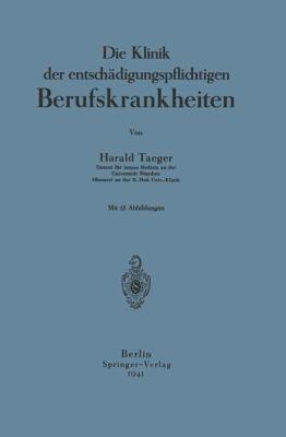Die Klinik der Entsch�digungspflichtigen Berufskrankheiten   1941 edition cover