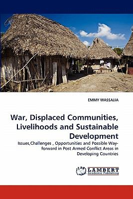 War, Displaced Communities, Livelihoods and Sustainable Development  N/A 9783838355153 Front Cover