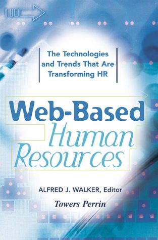 Web-Based Human Resources The Technology and Trends That Are Transforming the HR Function  2001 edition cover