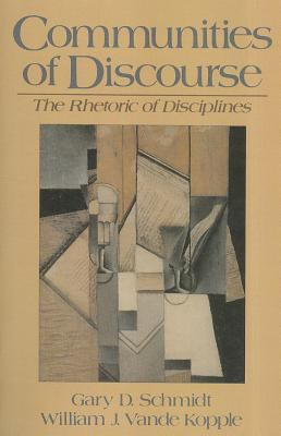 Communities of Discourse The Rhetoric of Disciplines 1st 1993 9780131515154 Front Cover