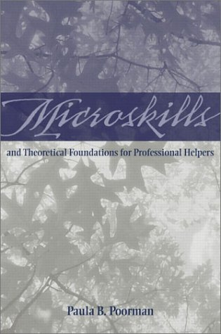 Microskills and Theoretical Foundations for Professional Helpers   2003 edition cover