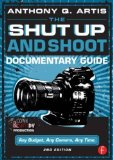 Shut up and Shoot Documentary Guide A down and Dirty DV Production 2nd 2014 (Revised) edition cover