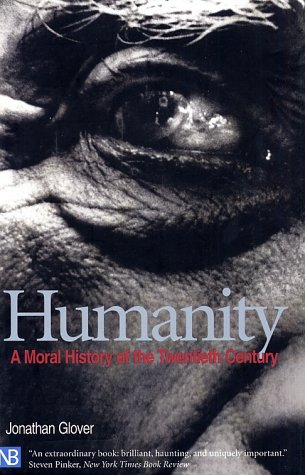 Humanity A Moral History of the Twentieth Century  2000 9780300087154 Front Cover