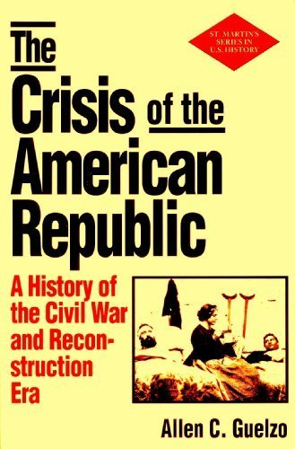 Crisis of the American Republic : A History of the Civil War and Reconstruction Era 1st edition cover