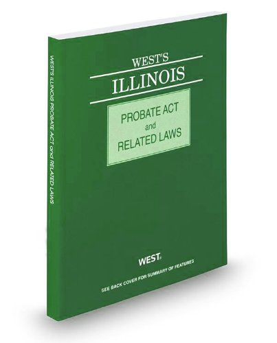 WEST'S ILLINOIS PROBATE ACT+RE N/A edition cover