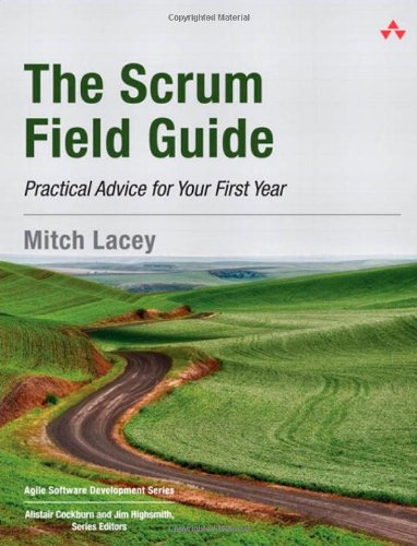 Scrum Field Guide Practical Advice for Your First Year  2012 edition cover