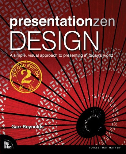 Presentation Zen Design A Simple, Visual Approach to Presenting in Today's World 2nd 2014 edition cover