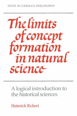 Limits of Concept Formation in Natural Science A Logical Introduction to the Historical Sciences  1986 (Abridged) 9780521310154 Front Cover