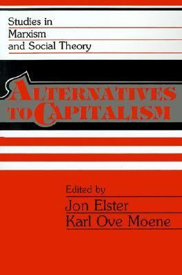 Alternatives to Capitalism  N/A 9780521378154 Front Cover