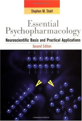 Stahl's Essential Psychopharmacology Neuroscientific Basis and Practical Applications 2nd 2000 (Revised) edition cover