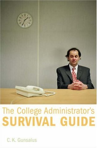 College Administrator's Survival Guide   2006 9780674023154 Front Cover