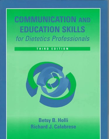 Communication and Education Skills for Dietetics Professionals  3rd 1997 (Revised) 9780683300154 Front Cover