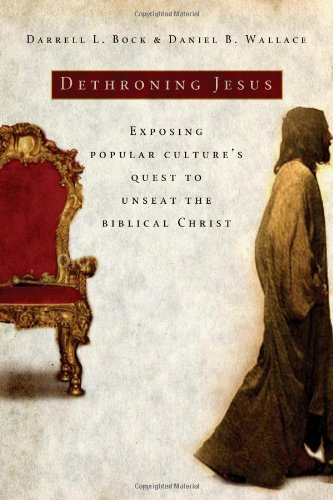 Dethroning Jesus Exposing Popular Culture's Quest to Unseat the Biblical Christ  2007 edition cover