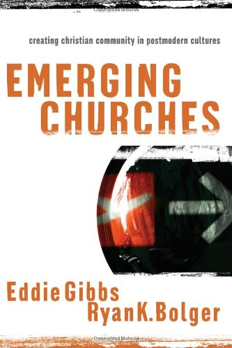 Emerging Churches Creating Christian Community in Postmodern Cultures  2005 edition cover