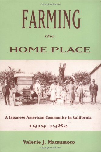 Farming the Home Place A Japanese American Community in California, 1919-1982 N/A edition cover