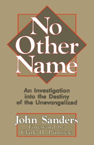 No Other Name : A Biblical, Historical, and Theological Investigation into the Destiny of the Unevangelized 1st 1992 edition cover