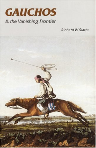 Gauchos and the Vanishing Frontier   1983 (Reprint) edition cover