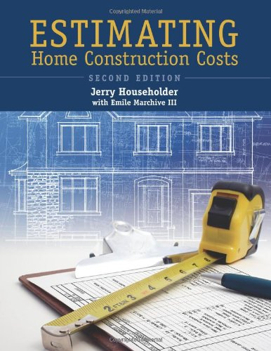 Estimating Home Construction Costs 2nd 2006 9780867186154 Front Cover