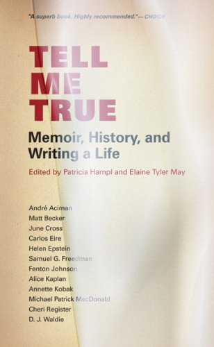 Tell Me True Memoir, History, and Writing a Life  2011 edition cover
