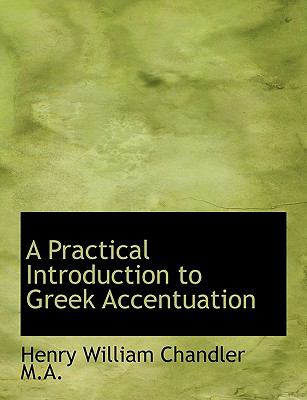 Practical Introduction to Greek Accentuation N/A 9781115183154 Front Cover