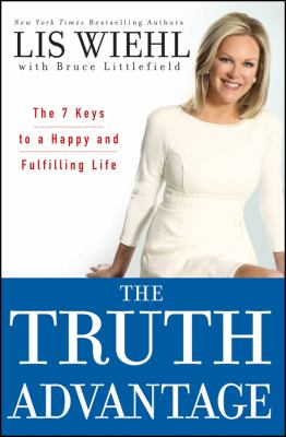 Truth Advantage The 7 Keys to a Happy and Fulfilling Life  2012 9781118025154 Front Cover