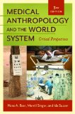Medical Anthropology and the World System Critical Perspectives 3rd edition cover