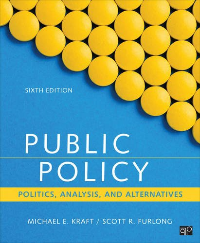 Public Policy Politics, Analysis, and Alternatives 6th 2018 (Revised) 9781506358154 Front Cover