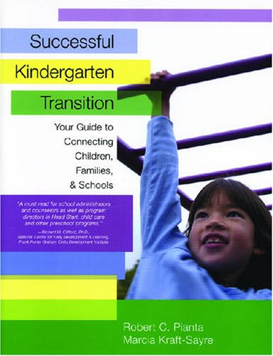 Successful Kindergarten Transition Your Guide to Connecting Children, Families, and Schools  2003 edition cover