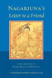 Nagarjuna's Letter to a Friend With Commentary by Kangyur Rinpoche  2013 9781559394154 Front Cover