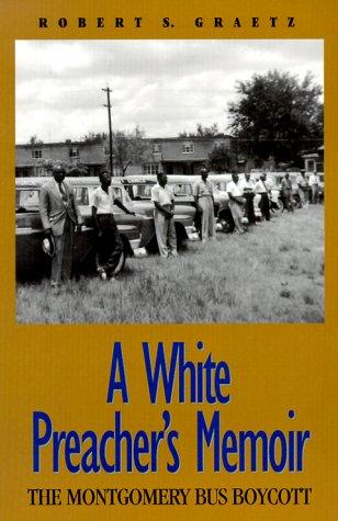 White Preacher's Memoir The Montgomery Bus Boycott N/A edition cover