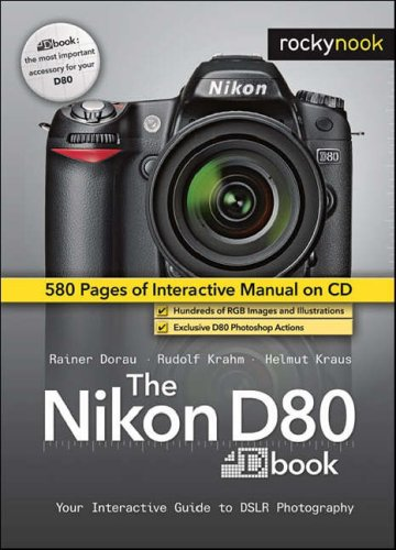 Nikon D80 Dbook Your Interactive Guide to DSLR Photography  2007 9781933952154 Front Cover