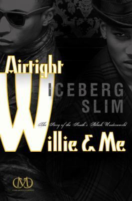 Airtight Willie and Me   2013 9781936399154 Front Cover