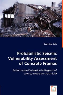 Probabilistic Seismic Vulnerability Assessment of Concrete Frames N/A 9783836464154 Front Cover
