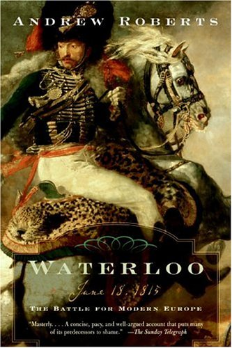Waterloo June 18, 1815: the Battle for Modern Europe N/A edition cover