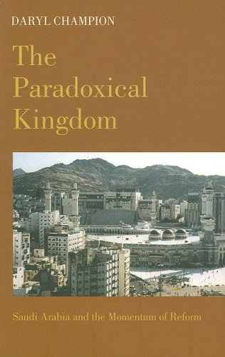 Paradoxical Kingdom Saudi Arabia and the Momentum of Reform  2003 9780231128155 Front Cover