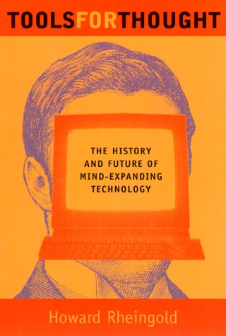 Tools for Thought The History and Future of Mind-Expanding Technology  2000 edition cover