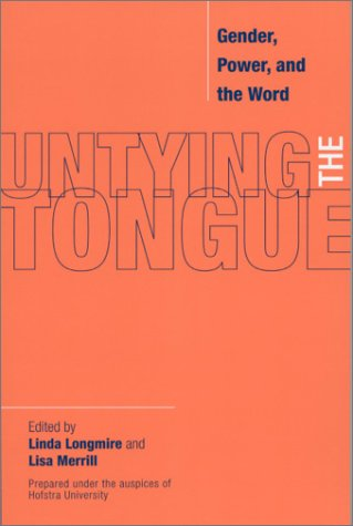 Untying the Tongue Gender, Powe, and the Word N/A 9780275973155 Front Cover