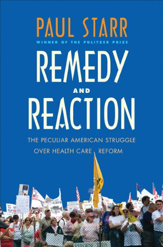 Remedy and Reaction The Peculiar American Struggle over Health Care Reform  2013 (Revised) edition cover