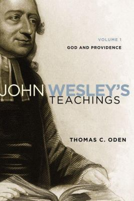 John Wesley's Teachings God, Providence, and Man  2012 (Revised) 9780310328155 Front Cover